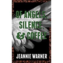 """Book cover for """"Of Angels, Silence, & Coffee"""" by Jeannie Warner"""